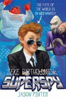 Zeke Bartholomew: Superspy!