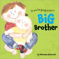 So You're Going to Be A ... Big Brother