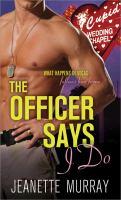 The Officer Says I Do
