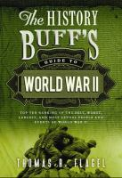 The History Buff's Guide to World War II