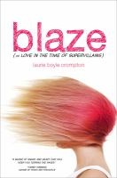 Blaze, (or, Love in the time of supervillians [sic])