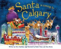 Santa Is Coming to Calgary