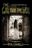The Girl From the Well  [electronic Resource]