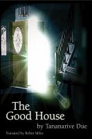 The good house [sound recording]