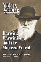 Darwin, Darwinism, and the Modern World