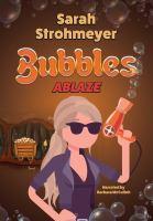 Bubbles Ablaze