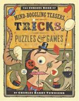 The Curious Book of Mind-boggling Teasers, Tricks, Puzzles & Games
