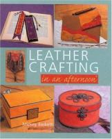 Leather Crafting In An Afternoon