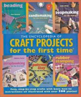 Encyclopedia of Craft Projects for the First Time