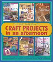 Encyclopedia of Craft Projects in An Afternoon