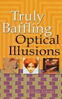 Truly Baffling Optical Illusions