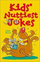 Kids' Nuttiest Jokes