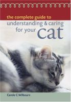 The Complete Guide to Understanding & Caring for your Cat