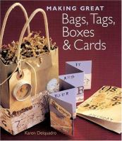 Making Great Bags, Tags, Boxes & Cards