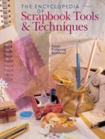 The Encyclopedia of Scrapbooking Tools and Techniques