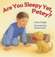 Are You Sleepy Yet, Petey?