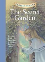 The Secret Garden / Retold From the Frances Hodgson Burnett Original by Martha H. DuBose ; Illustrated by Lucy Corvino