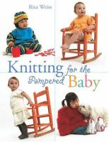 Knitting for the Pampered Baby
