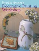 Priscilla Hauser's Decorative Painting Workshop