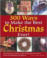 300 Ways to Make the Best Christmas Ever!