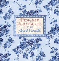 Designer Scrapbooks With April Cornell