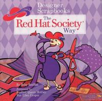 Designer Scrapbooks-- the Red Hat Society Way