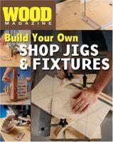 Build your Own Shop Jigs & Fixtures