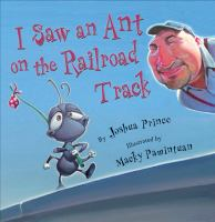 I Saw An Ant on the Railroad Track