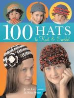 100 Hats to Knit & Crochet