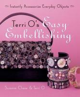 Terri O's Easy Embellishing