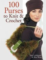100 Purses to Knit & Crochet