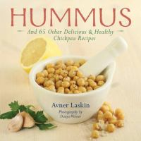 Hummus and 65 Other Delicious & Healthy Chickpea Recipes
