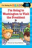 I'm Going to Washington to Visit the President