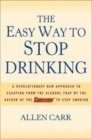The Easy Way to Stop Drinking