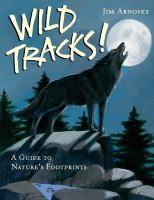 Wild tracks! : a guide to nature's footprints