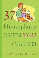 37 Houseplants Even You Can't Kill