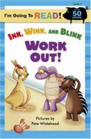 Ink, Wink, And Blink Work Out!