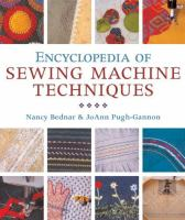 The Encyclopedia of Sewing Machine Techniques