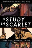 A Study in Scarlet: A Sherlock Holmes Graphic Novel  /  Sir Arthur Conan Doyle
