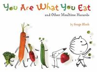 You Are What You Eat and Other Mealtime Hazards