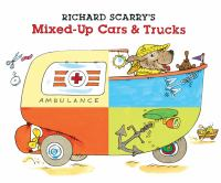 Richard Scarry's Mixed-up Cars and Trucks