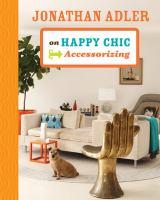 Jonathan Adler on Happy Chic Accessorizing