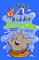Joke & Riddle Ballyhoo