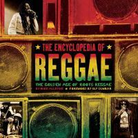 The Encyclopedia of Reggae