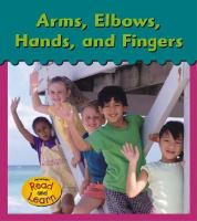Arms, Elbows, Hands, and Fingers