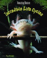 Incredible Life Cycles