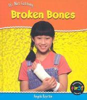 It's Not Catching Broken Bones