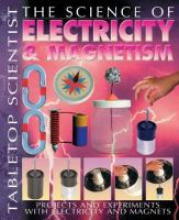 The Science of Electricity & Magnetism