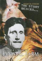 The Story Behind George Orwell's Animal Farm