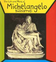 Life and Work of  Michelangelo Buonarroti